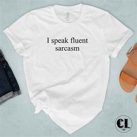T Shirt I Speak t shirt i speak fluent sarcasm clotee