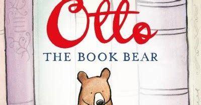 otto the book bear 1780080034 book blog otto the book bear