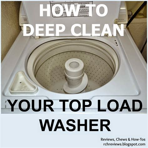 how to clean a washing machine cleaning the inside of reviews chews how tos how to deep clean a top loading