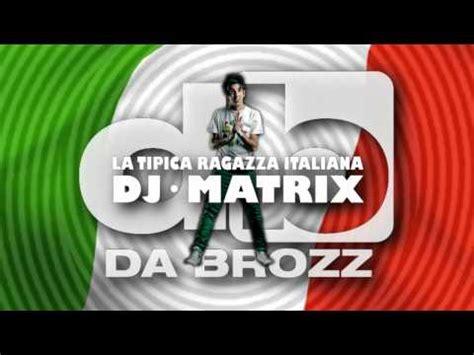tipica ragazza italiana testo dj matrix la vita a volte 232 strana doovi