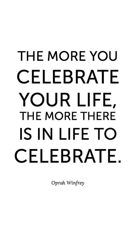 8 More Days We Should Celebrate by 25 Best Celebration Quotes On Celebrate
