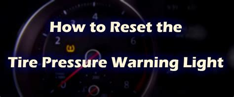 how to reset tire pressure light tire inflation warning symbol