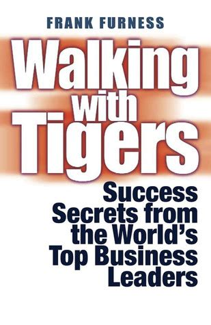 walking with tigers books walking with tigers success secrets from the world s top