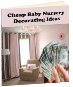Cheap Nursery Decor Ideas Cheap Baby Nursery Decorating Ideas