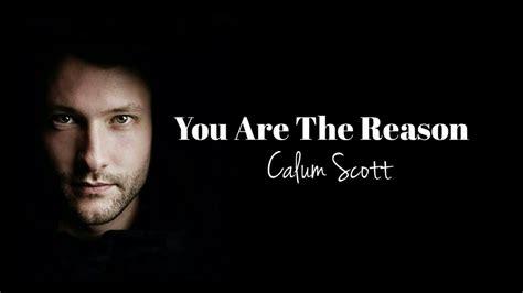 calum scott you are the reason tutorial sheets youtube calum scott you are the reason lyrics chords chordify