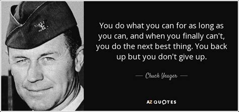 what do you do if your can t top 25 quotes by chuck yeager a z quotes
