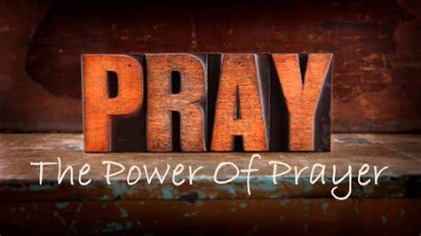 Power In Prayer the power of prayer deacon ken