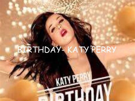birthdate katy perry birthday katy perry