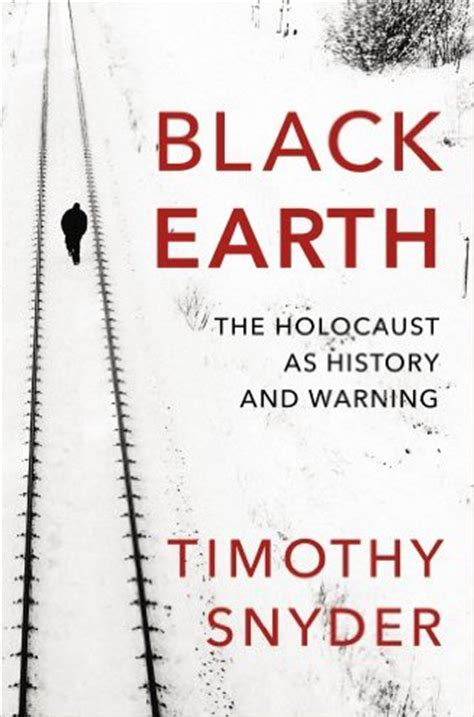 book review black earth the holocaust as history and warning by timothy snyder prospect magazine