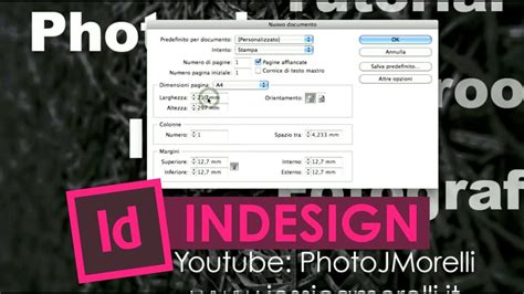 tutorial indesign jessica morelli tutorial indesign in italiano creare un nuovo documento