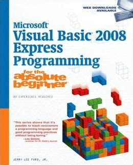 simple visual basic programs for beginners microsoft visual basic 2008 express programming for the