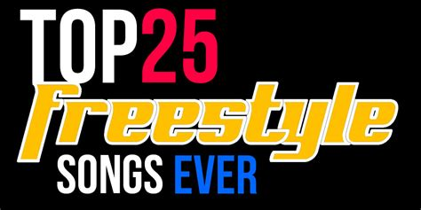 best freestyle songs top 25 freestyle songs of all time corrientelatina