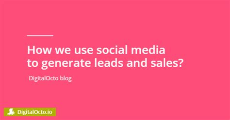 generate leads from social media digitalocto