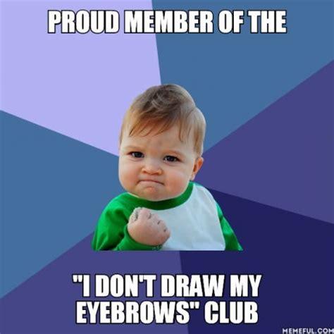 Fake Eyebrows Meme - success kid