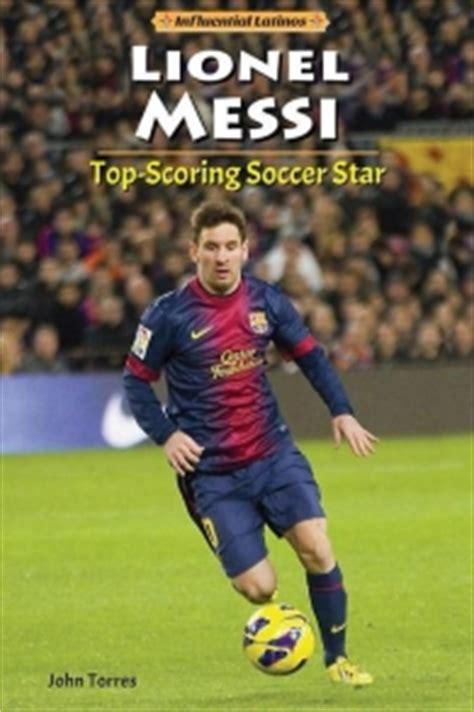 lionel messi biography download lionel messi top scoring soccer star isbn 9780766072602