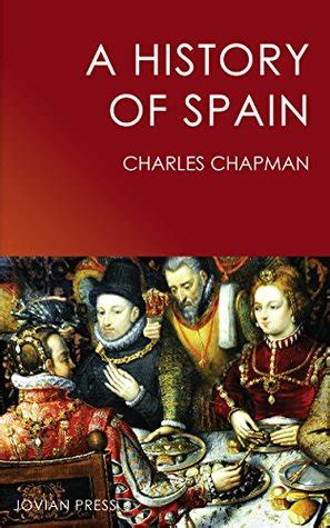 a history of spain books a history of spain by charles e chapman