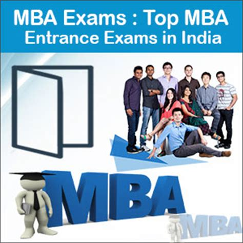 Mba In Business India by Mba Exams Top Mba Entrance Exams In India