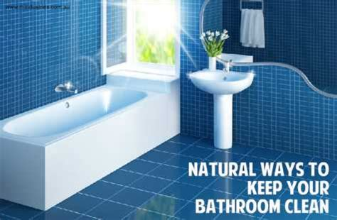 natural ways to clean bathtub natural ways to keep your bathroom clean