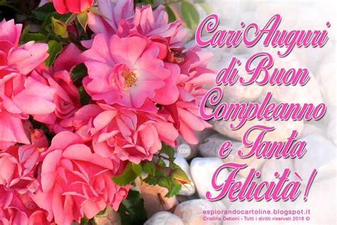fiori di buon compleanno gratis cartoline compleanno per tutti i gusti cdb cartolina