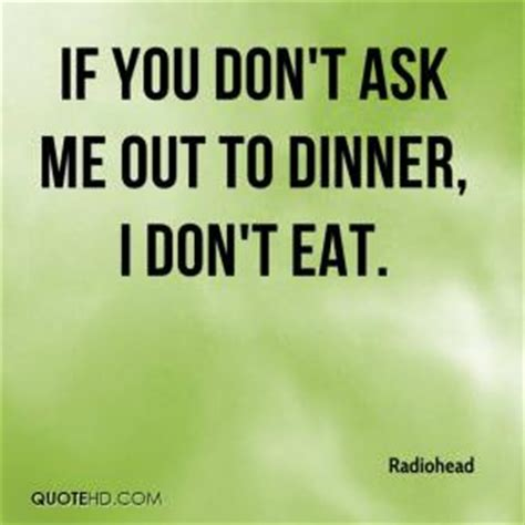 Who Me Eat Your Out Ungaro by Radiohead Quotes Quotehd