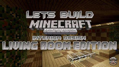 Living Room Minecraft Xbox 360 Lets Build Minecraft Xbox 360 Edition Interior Design