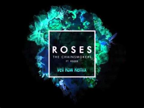 roses the him remix the chainsmokers the chainsmokers roses feat rozes vell row remix youtube