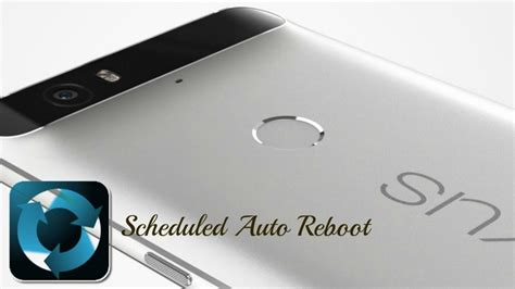 reboot android how to schedule an auto reboot on android devices