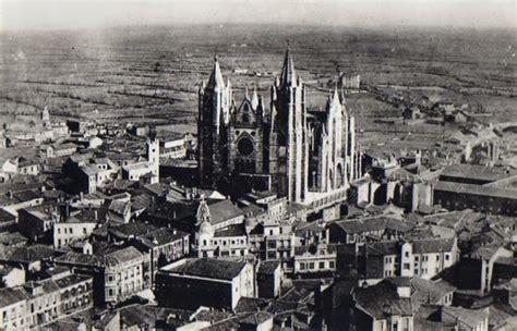 fotos aereas antiguas de pueblos de españa artchist ciudad de le 211 n en espa 241 a fotos antiguas