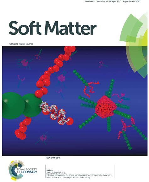soft matter jayaraman research selected by soft matter journal