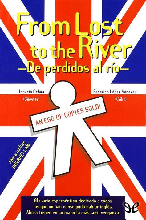 pdf libro mystic river para leer ahora from lost to the river ignacio ochoa libros gratis