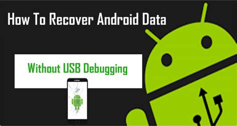 how to recover photos on android how to recover android data without usb debugging