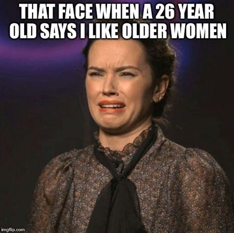 Old Woman Meme - that face you make imgflip