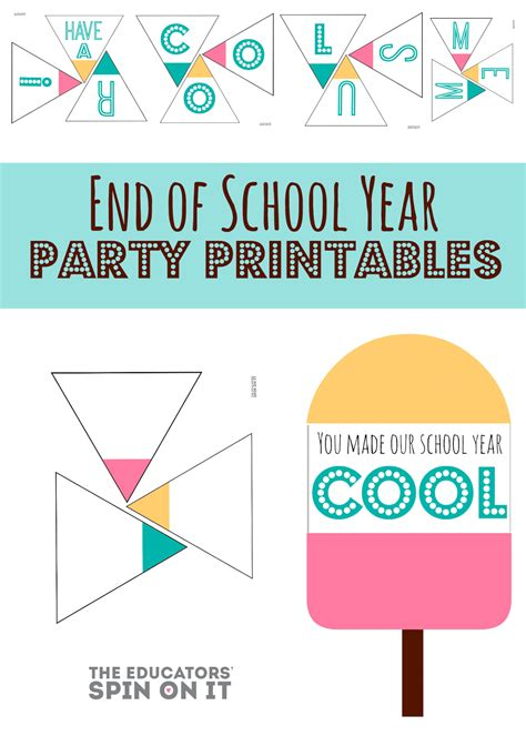 End Of School Year Party Idea The Educators Spin On It End Of Template