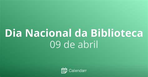 nueve dias de abril dia nacional da biblioteca 9 de abril