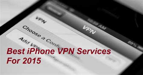 iphone vpn what s the best iphone vpn service for 2016