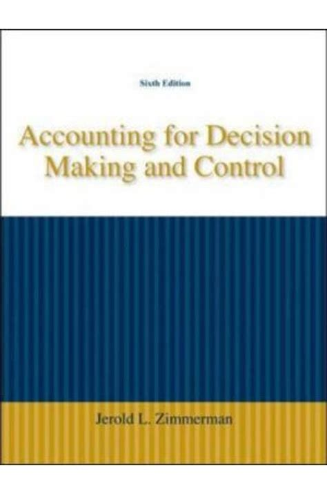 Accounting For Decision And 9e Zimmerman accounting for decision and 6th edition