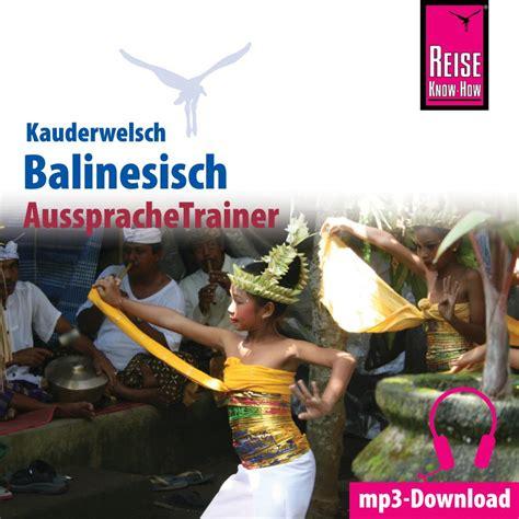 Aussprachetrainer Balinesisch Mp3 Reise Know How Verlag