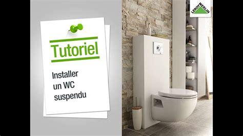 Installer Un Wc Suspendu comment installer un wc suspendu leroy merlin