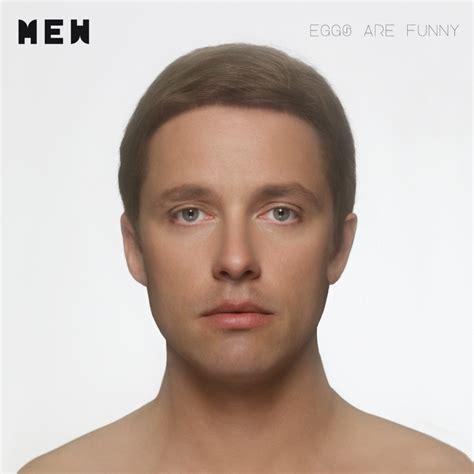 mew comforting sounds lyrics mew eggs are funny lyrics and tracklist genius