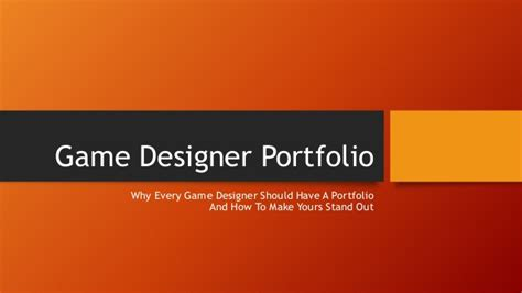 game design portfolio game designer portfolio why every game designer should