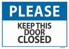 keep this door closed industrial signs