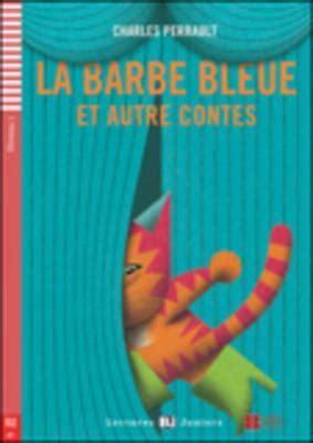 la barbe bleue et la barbe bleue et autre contes cd charles perrault 9788853620149