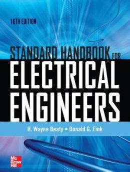 Standard Handbook For Electrical Engineers standard handbook for electrical engineers sixteenth edition edition 16 by h wayne beaty