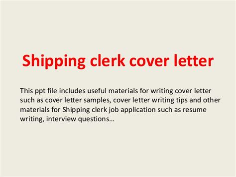 Shipping Receiving Clerk Cover Letter by Shipping Clerk Cover Letter