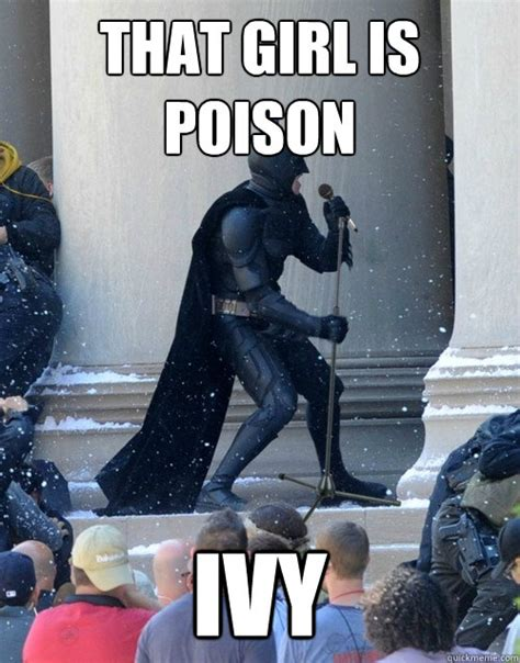 Poison Ivy Meme - poison ivy batman memes