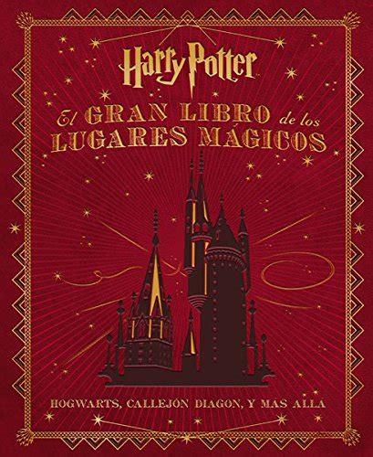 leer libro el gran libro de los lugares m 225 gicos de harry potter descargar libroslandia