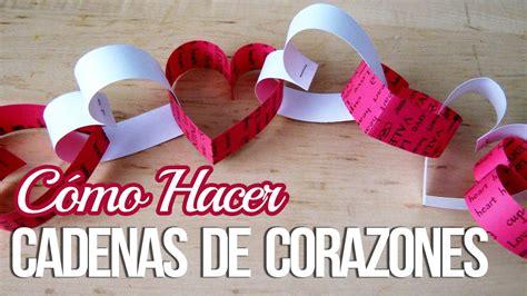 como hacer cadenas de corazones con papel crepe cadenas de corazones 14 de febrero manualidades san