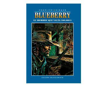 libro blueberry tome 27 entrega de libro 14 el hombre que val 237 a 500 000
