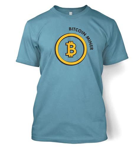 Tshirt Bitcoin bitcoin miner t shirt somethinggeeky