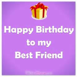 happy birthday greeting cards to best friend birthday wishes for a best friend wishes quotes